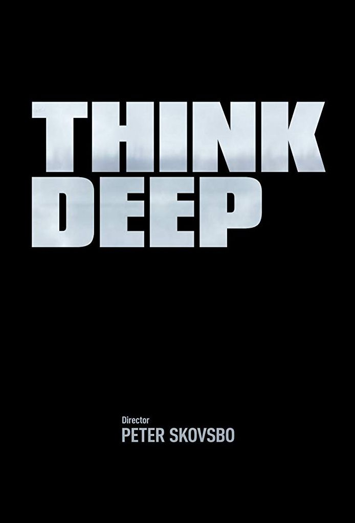 Think Deep
